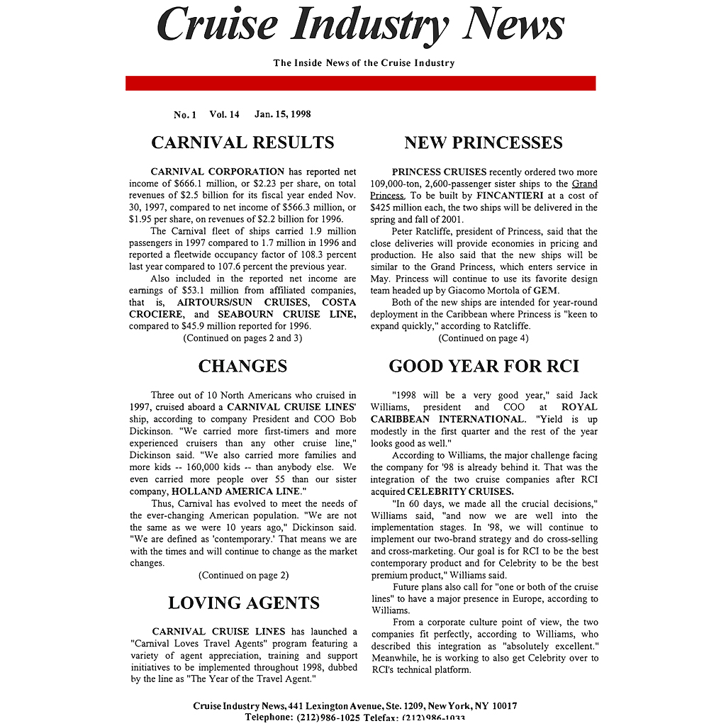 developments in the cruise industry New cruise line industry developments now that cruise lines have gotten millions hooked on the pleasures of cruising, they're looking for ways to hook millions more according to art rodney, president of disney cruise lines , over 90 percent of americans who can afford to take a cruise have not.