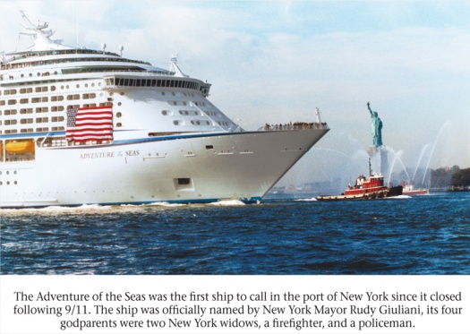 The Adventure of the Seas was the first ship to call in the port of New York since it closed following Sept. 11's events. The ship was officially named by New York Mayor Rudy Giuliani, its four godparents are two New York widows, a firefighter, and a policeman.